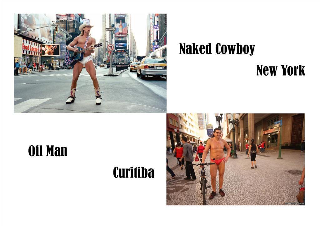 Os personagens de rua naked Cowboy (NY) e Oil Man(Curitiba)